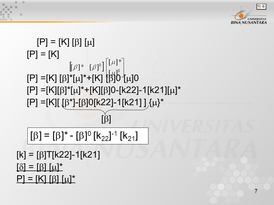[] = []* - []0 [k22]-1 [k21] [P] = [K] [] [] [P] = [K]